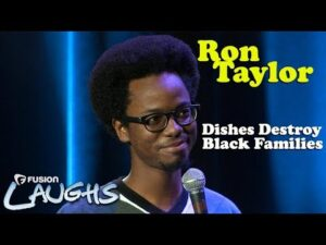 Dishes Ruin Black Families | Ron Taylor