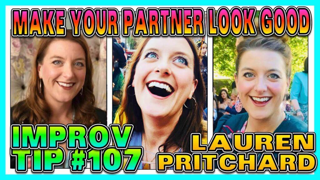 Improv Tips #107 - Make Your Partner Look Good (w/Lauren Pritchard) (2019)