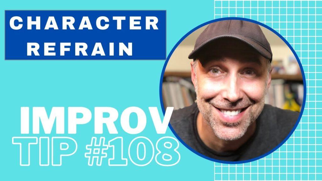 Improv Tips #108 - Character Refrain (2019)