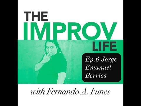 The Improv Life Ep.6 with Jorge Emanuel Berrios