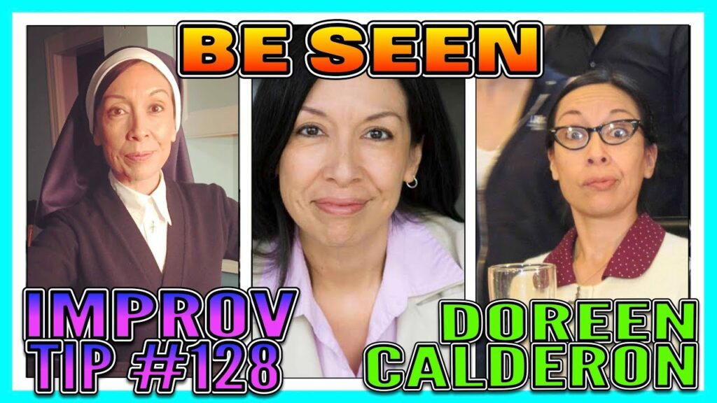 Improv Tips #128 - Be Seen (w/Doreen Calderon) (2019)
