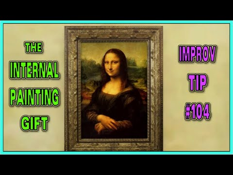 Improv Tips #104 - Internal Painting gift (2019)