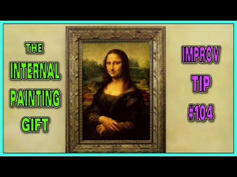 Improv Tips #104 - Internal Painting gift (2019)