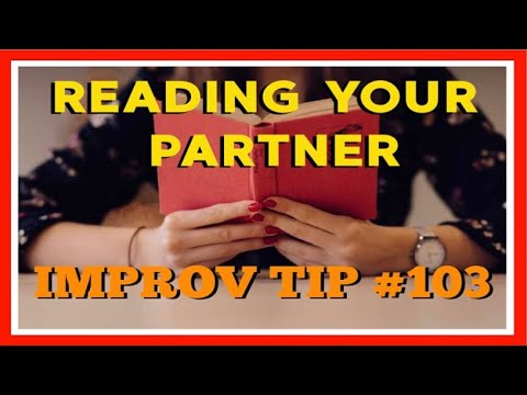 Improv Tips #103  - Reading Your Partner (2019)