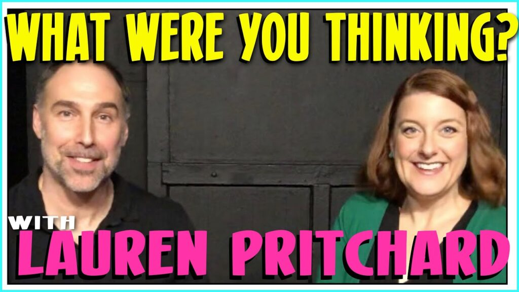 Improv Tips: What Were You Thinking (w/ Paul Vaillancourt and Lauren Pritchard) (2019)