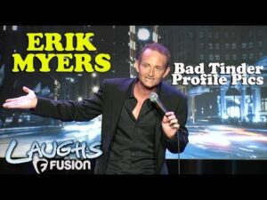 Bad Tinder Profile Pics   Erik Myers   Stand-Up Comedy