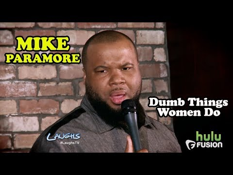 Dumb Things Women Do | Mike Paramore | Stand-Up Comedy