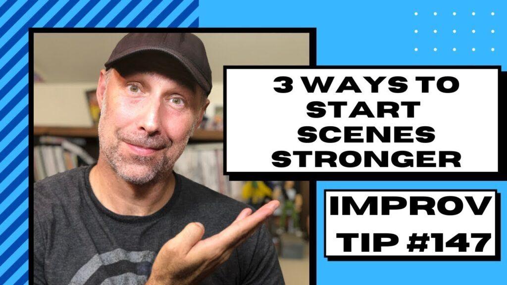 Improv Tip #147 - Starting Improv Scenes Stronger (2020)