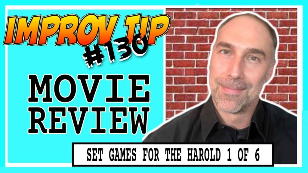 Improv Tips #130 - Set Improv Games For The Harold - Movie Review (2019)