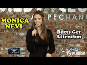 Butts Get Attention | Monica Nevi | Stand-Up Comedian