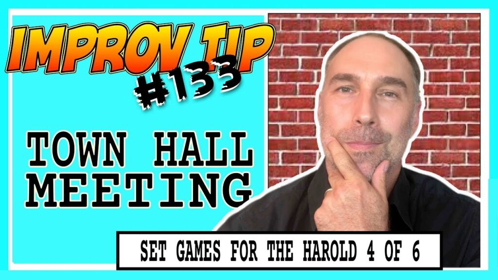 Improv Tips #133 - Set Improv Games For The Harold - Town Hall Meeting (2019)