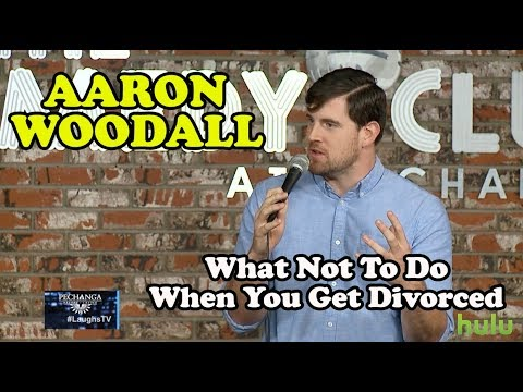 What Not To Do When You Get Divorced | Aaron Woodall | Stand-Up Comedy