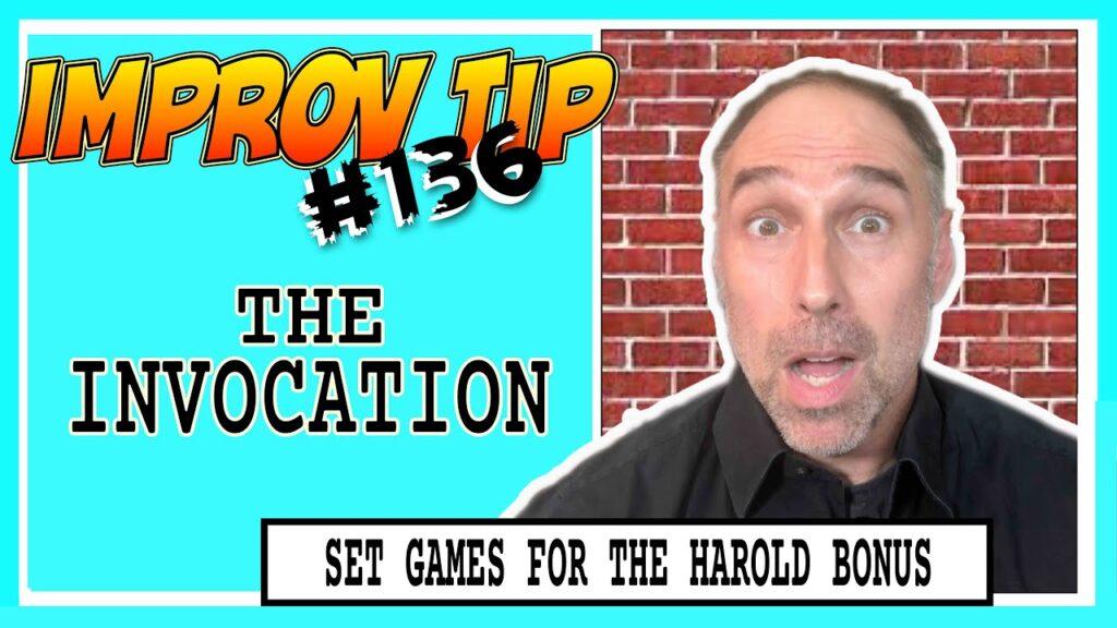 Improv Tips #136 - Set Improv Games For The Harold BONUS - The Invocation (2019)