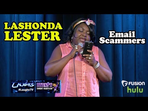 Email Scammers | LaShonda Lester | Stand-Up Comedy