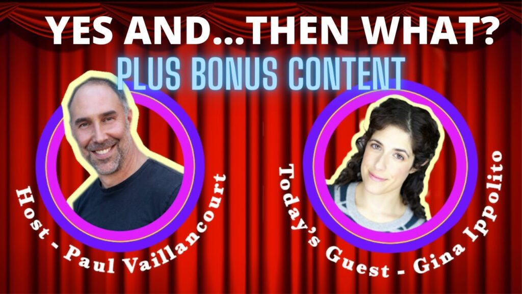 Yes And...Then What? (and BONUS Improv Tip) (w/ Gina Ippolito) (2020)