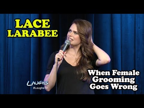 When Female Grooming Goes Wrong | Lace Larrabee | Stand-Up Comedy