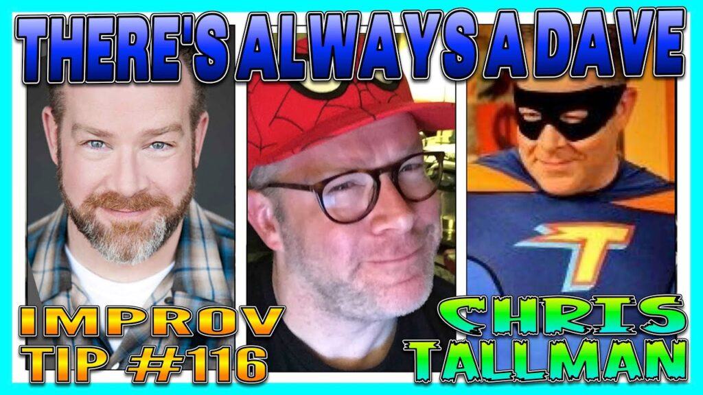 Improv Tips #116 - There's Always A Dave (w/ Chris Tallman) (2019)