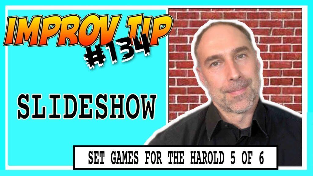 Improv Tips #134 - Set Improv Games For The Harold - Slideshow (2019)