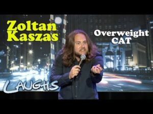 Overweight Cat   Zoltan Kaszas   Stand-Up Comedy