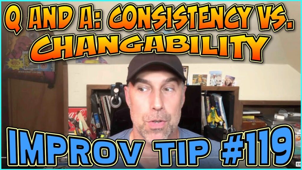 Improv Tips #119 - Q and A: Consistency vs. Changability (2019)
