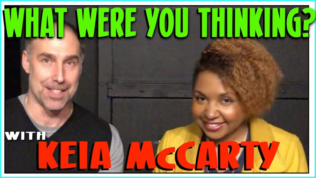 Improv Tips: What Were You Thinking (w/ Paul Vaillancourt and Keia McCarty) (2019)