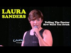 Telling The Doctor How Much You Drink | Laura Sanders | Stand-Up Comedy