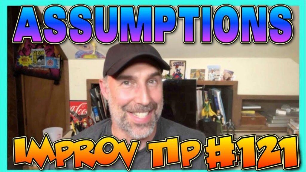 Improv Tips #121 - Assumptions (2019)