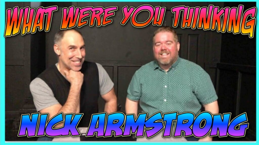 Improv Tips: What Were You Thinking (w/ Paul Vaillancourt and Nick Armstrong) (2019)
