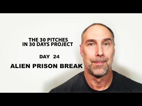 30 Pitches in 30 Days - Day 24 - Alien Prison Break (2020)