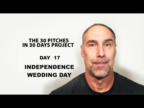 30 Pitches in 30 Days - Day 17 - Independence Wedding Day (2020)