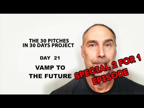 30 Pitches in 30 Days - Day 21 - Vamp to the Future (2020)