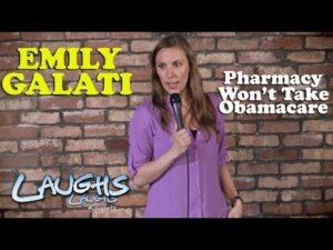 Pharmacy Won't Take Obamacare! | Emily Galati | Standup Comedy