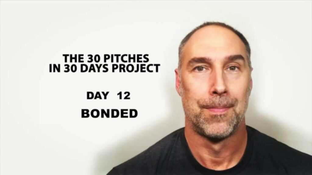 30 Pitches in 30 Days - Day 12 - Bonded (2020)