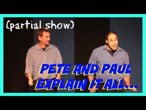 Improv Show - Pete and Paul Explain It All (Improv Duo) - (Partial Show) (2000)