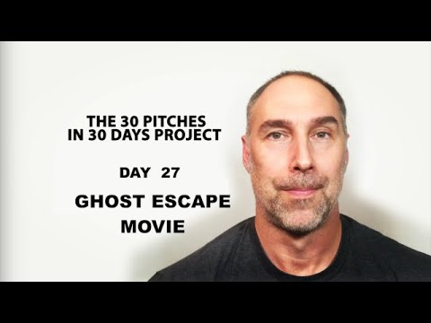 30 Pitches in 30 Days - Day 27 - Ghost Escape Movie (2020)