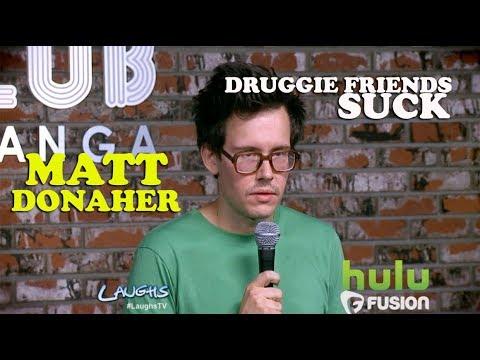 Druggie Friends Suck | Matt Donaher