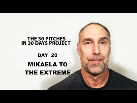30 Pitches in 30 Days - Day 20 - Mikaela to the Extreme (2020)