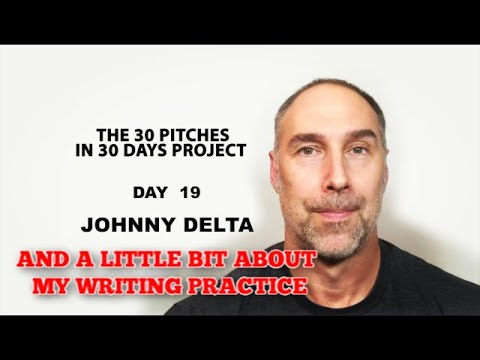 30 Pitches in 30 Days - Day 19 - Johnny Delta (2020)