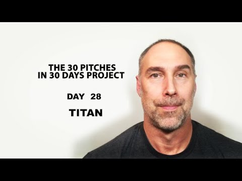 30 Pitches in 30 Days - Day 28 - Titan (2020)