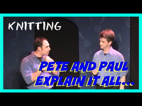 Improv Show - Pete and Paul Explain It All (Improv Duo) - Knitting (2000)
