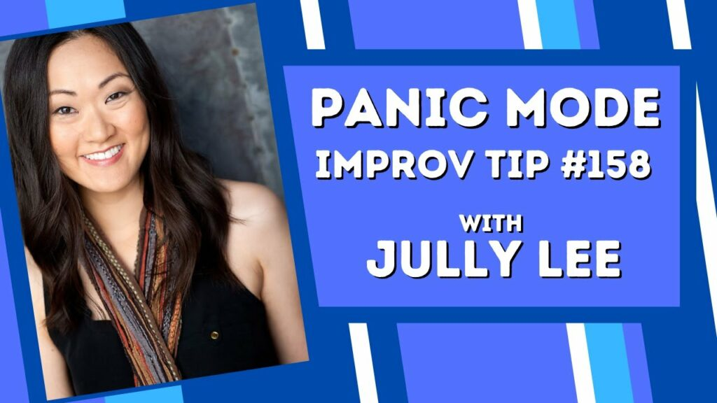 Improv Tip #158 Panic Mode (w/Jully Lee) (2021)