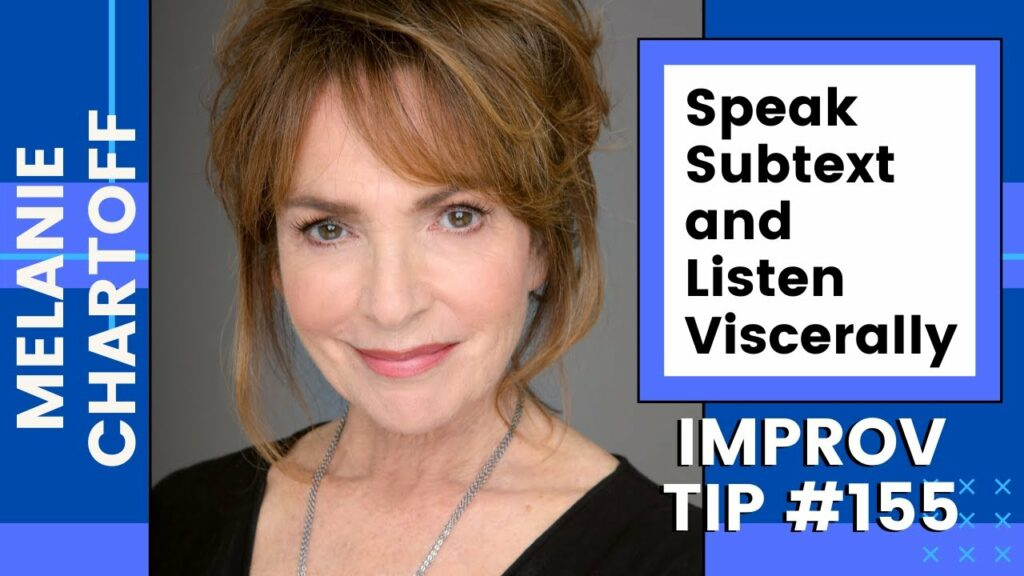 Improv Tip #155 Speak Subtext and Listen Viscerally (w/Melanie Chartoff) (2020)