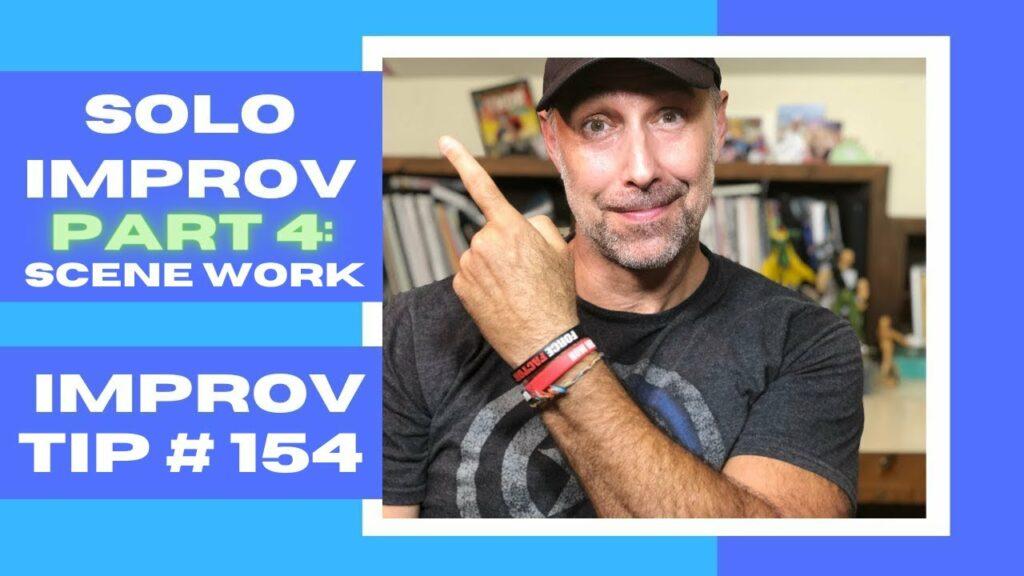 Improv Tip #154 - How Can I Practice Improv Solo? Part 4: Scene Work (2020)