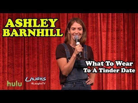 What To Wear To A Tinder Date | Ashley Barnhill | Stand-Up Comedy