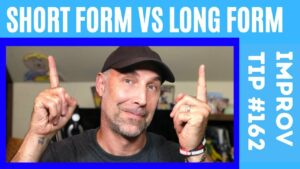 Improv Tip #162 What you need to know about Short form vs Long form (2021)
