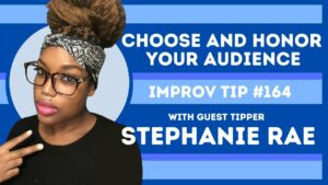 Improv Tip #164 Know and Honor Your Audience (w/Stephanie Rae) (2021)