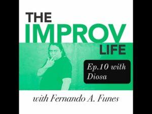 The Improv Life Ep.10 with Diosa – Fernando's Improv Blog Podcast