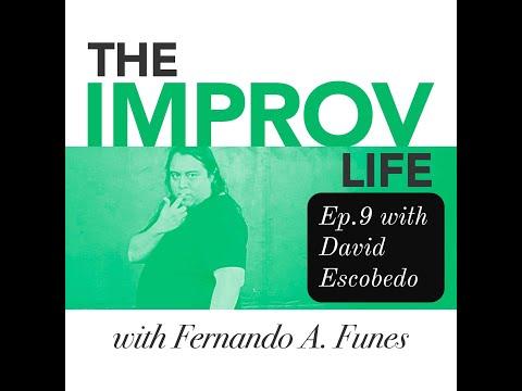 The Improv Life Ep.9 with David Escobedo – Fernando's Improv Podcast