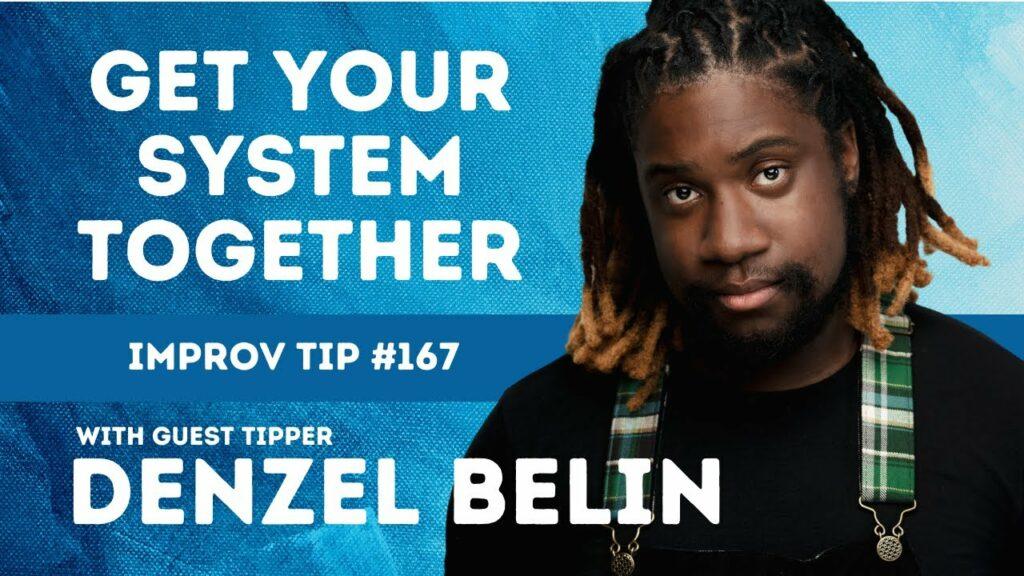 Improv Tip #167 Get Your System Together  (w/guest tipper Denzel Belin) 2021