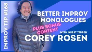 Improv Tip #168 Better Improv Monologues  (w/guest tipper Corey Rosen) 2021